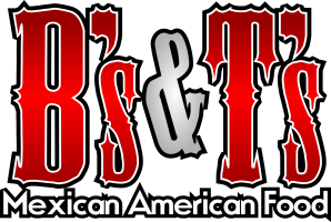 B's and T's Mexican American Food